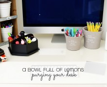 Purging your desk via A Bowl Full of Lemons 31 Day challenge